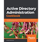 Active Directory Administration Cookbook: Actionable, proven solutions to identity management and authentication on servers a