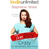 Tomboy Crazy for My Brother's Best Friend (Tomboys Like Us Book 2)