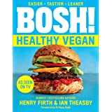 Bosh! The Healthy Vegan Diet: Over 80 Brand New Simple and Delicious Plant Based Recipes from the Sunday Times Bestselling Ve