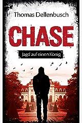 CHASE: Jagd auf einen König (German Edition) Kindle Edition