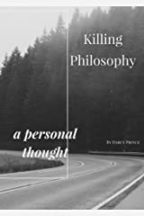 Killing Philosophy: Reflection Thoughts Kindle Edition