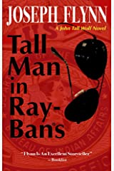 Tall Man in Ray-Bans (A John Tall Wolf Novel Book 1) Kindle Edition