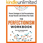 The Perfectionism Workbook: Proven Strategies to End Procrastination, Accept Yourself, and Achieve Your Goals (English Editio
