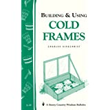 Building and Using Cold Frames: Storey's Country Wisdom Bulletin A.39: Storey Country Wisdom Bulletin A-39