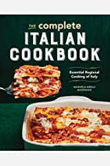 The Complete Italian Cookbook: Essential Regional Cooking of Italy Kindle Edition
