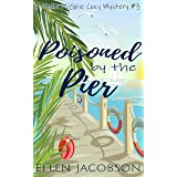 Poisoned by the Pier: A Quirky Cozy Mystery (A Mollie McGhie Cozy Sailing Mystery Book 3)
