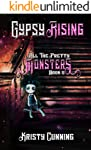 Gypsy Rising (All The Pretty Monsters Book 5)