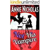 Not His Vampire: Paranormal Romantic Comedy (Not This Series Book 3)