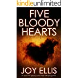 FIVE BLOODY HEARTS an absolutely gripping crime thriller with a massive twist (Detective Matt Ballard Book 2)