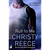 Run to Me: Last Chance Rescue Book 3