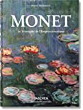 Monet or the Triumph of Impressionism (Bibliotheca Universal…