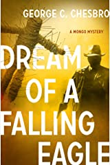 Dream of a Falling Eagle (The Mongo Mysteries) Kindle Edition