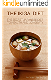 THE IKIGAI DIET: The Secret Japanese Diet to Health and Longevity (English Edition)