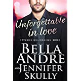 Unforgettable In Love (The Maverick Billionaires, Book 7)