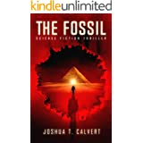 The Fossil: Science Fiction Thriller (Secrets Of Mars Book 1)