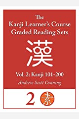 Kanji Learner's Course Graded Reading Sets, Vol. 2: Kanji 101-200 (English Edition) Kindle版