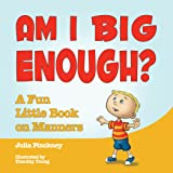 Am I Big Enough?: A Fun Little Book on Manners
