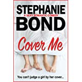 Cover Me: A sexy romantic comedy