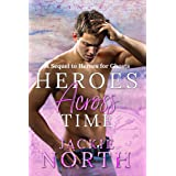 Heroes Across Time: A Sequel to Heroes for Ghosts (Love Across Time)
