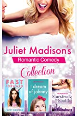 Juliet Madison's Romantic Comedy Collection/Fast Forward/I Dream Of Johnny/Starstruck In Seattle Kindle Edition