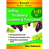 Excel Basic Skills Workbook: Spelling, Vocabulary, Grammar and Punctuation Years 1-2