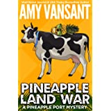 Pineapple Land War: A Pineapple Port Mystery: Book Four (Pineapple Port Mysteries 4)