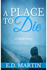 A Place to Die: A Short Story Kindle Edition