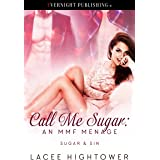 Call Me Sugar: An MMF Menage (Sugar & Sin Book 1)