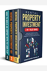 Rental Property Investment 3-in-1 Value Bundle: The Best Guide For Beginners To Learn With - Rental Property Investment 101 + Rental Property Management 101 + How to Build an Empire with Fix and Flip Kindle Edition