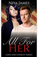 All For Her: BWWM Bad Boy Navy Seal Romance (Love and Loyalty) Kindle Edition
