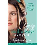 Gossip Girl: I will Always Love You (Gossip Girl Series Book 12)
