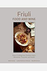 Friuli Food and Wine: Frasca Cooking from Northern Italy's Mountains, Vineyards, and Seaside Kindle Edition