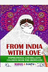 From India with LOVE: Inspirational and Relaxing Coloring Book For Grown-Ups (Inspirational Coloring Books for Grown-Ups) ペーパーバック