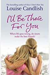 I'll Be There For You Kindle Edition