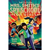Double Cross (Mrs. Smith's Spy School for Girls Book 3)