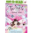 Twinkle and the Wishing Wand: Ready-to-Read Level 2