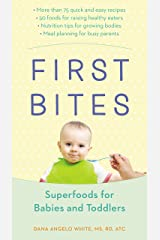 First Bites: Superfoods for Babies and Toddlers Kindle Edition