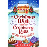 A Christmas Wish and a Cranberry Kiss at the Cosy Kettle: A heartwarming, feel good romance