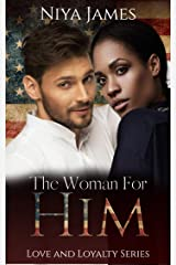 The Woman For Him: BWWM Bad Boy Second Chance Romance (Love and Loyalty) Kindle Edition