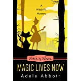 Witch Is Where Magic Lives Now (A Witch P.I. Mystery Book 37)