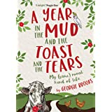 A Year in the Mud and the Toast and the Tears: My (semi) rural kind of life