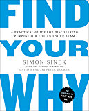 Find Your Why: A Practical Guide for Discovering Purpose for…