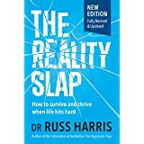 The Reality Slap: How to survive and thrive when life hits hard