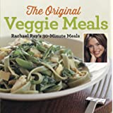 Veggie Meals: Rachael Ray's 30-Minute Meals
