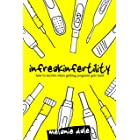 Infreakinfertility: How to Survive When Getting Pregnant Gets Hard