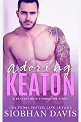 Adoring Keaton: A Stand-Alone Friends-to-Lovers MM Romance (The Kennedy Boys Book 9) Kindle Edition
