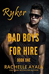 Bad Boys for Hire: Ryker: Motorcycle Club (Bad Boys for Hire Series Book 1) Kindle Edition
