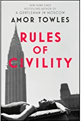 Rules of Civility: The stunning debut by the million-copy bestselling author of A Gentleman in Moscow Kindle Edition