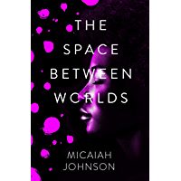 The Space Between Worlds: a Sunday Times bestselling science…