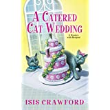 A Catered Cat Wedding (A Mystery With Recipes Book 14)